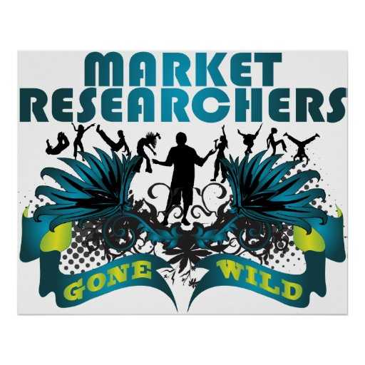 Market Researchers Gone Wild Poster
