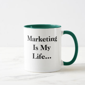 Marketing Is My Life... Funny Profound Slogan Mug