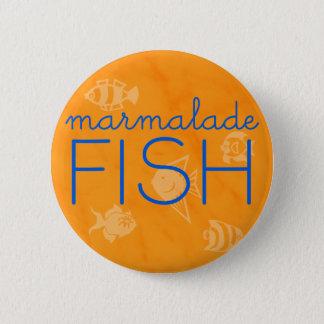 Marmalade Fish *BUTTON* 2 Inch Round Button