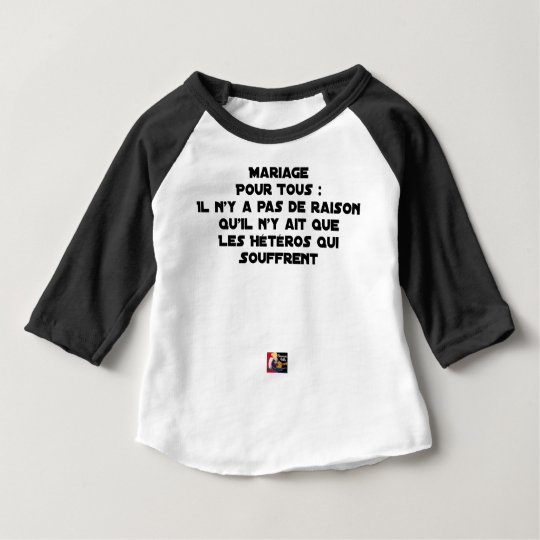 Marriage for All: there is no reason only it Baby T-Shirt