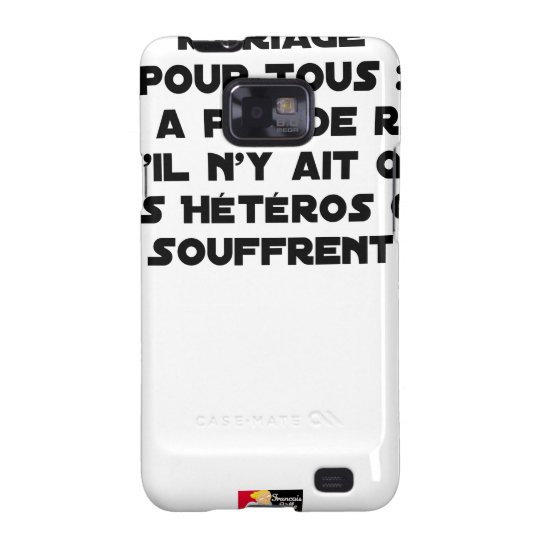 Marriage for All: there is no reason only it Galaxy S2 Covers