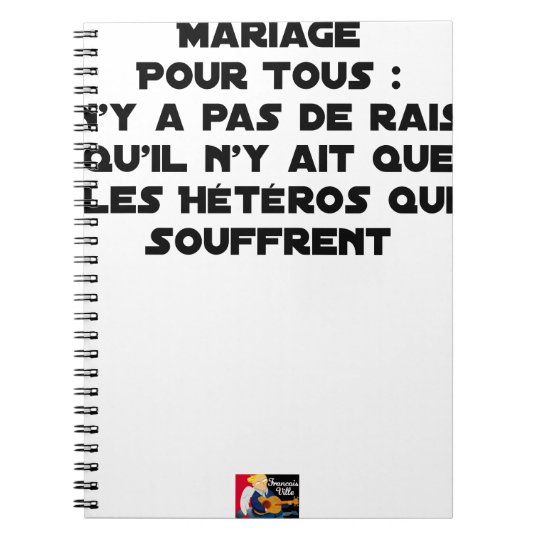 Marriage for All: there is no reason only it Spiral Notebook