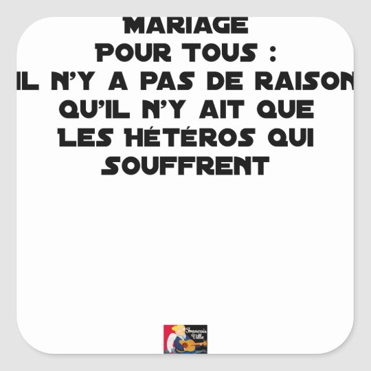 Marriage for All: there is no reason only it Square Sticker