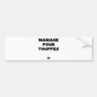 MARRIAGE FOR TUFTS - Word games Bumper Sticker