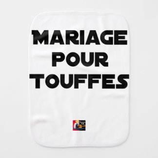 MARRIAGE FOR TUFTS - Word games Burp Cloth