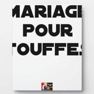 MARRIAGE FOR TUFTS - Word games Plaque