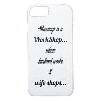 Marriage is a workshop iPhone 7 case