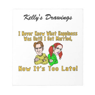 Marriage Ruined Happiness Notepads