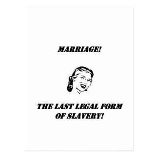 marriage the last legal form of slavery! postcard