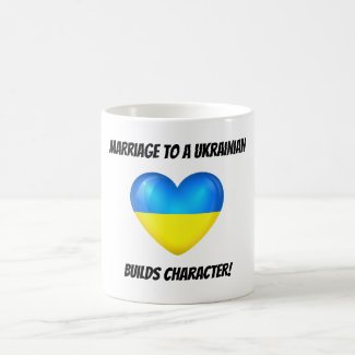 Marriage to a Ukrainian Builds Character