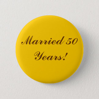 Married 50 Years! Golden Button