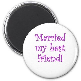 Married my Best Friend Fridge Magnet