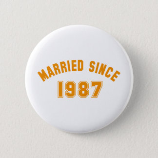 married since 1987 2 inch round button