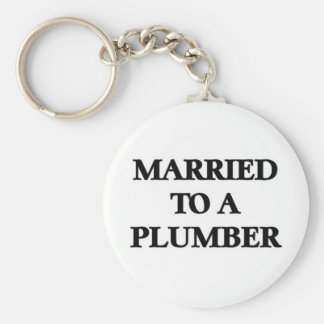 Married to a plumber keychain
