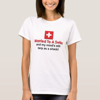 Married to a Swiss T-Shirt