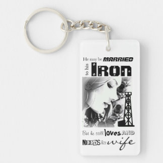 Married to IRON, loves & needs his WIFE Keychain