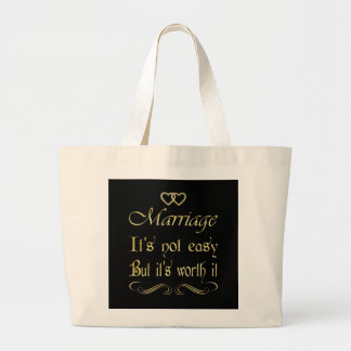 Marriege it's not easy but it's worth it large tote bag