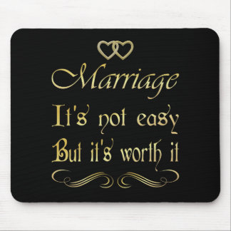 Marriege it's not easy but it's worth it mouse pad