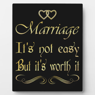 Marriege it's not easy but it's worth it plaque