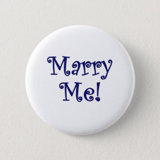 Marry Me! 2 Inch Round Button