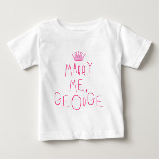 Marry Me, George Baby T-Shirt