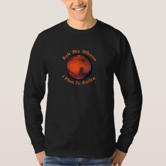 Mars Retirement Long Sleeve T-Shirt