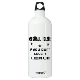 Marshall Islands If you don't love it, Leave