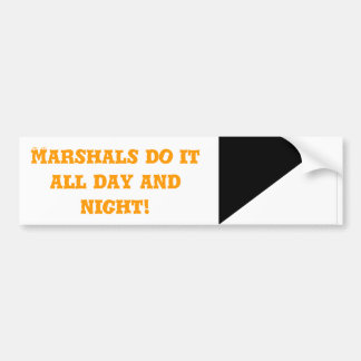 """Marshals do it"" by Flagman Bumper Sticker"