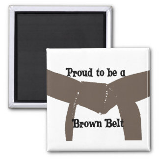 Martial Arts Proud to be a Brown Belt Square Magnet