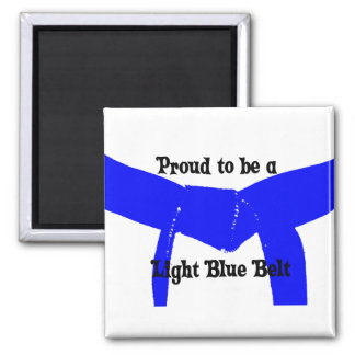 Martial Arts Proud to be a Light Blue Belt Square Magnet