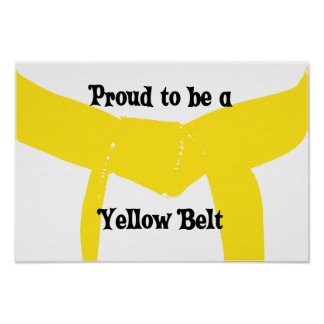Martial Arts Proud to be a Yellow Belt Poster