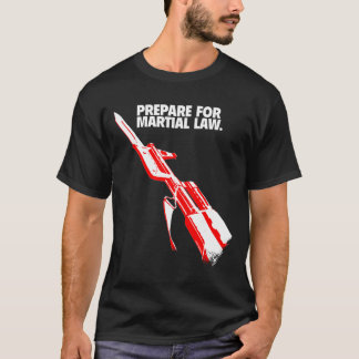 MARTIAL LAW T-Shirt