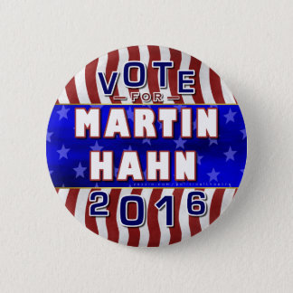 Martin Hahn President 2016 Election Independent 2 Inch Round Button