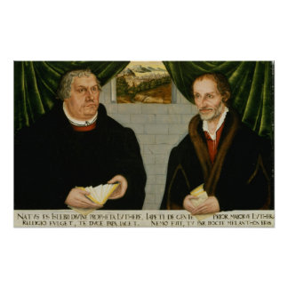 Martin Luther  and Philip Melanchthon Poster