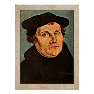 Martin Luther by Lucas Cranach the Elder Poster