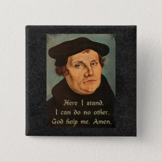 Martin Luther  Here I Stand Quotation 2 Inch Square Button