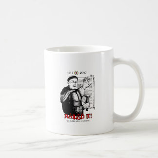 Martin Luther Nailed It! Coffee Mug
