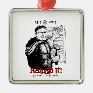 Martin Luther Nailed It! Metal Ornament