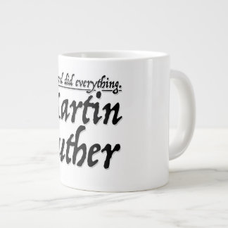 Martin Luther - The Word did everything. Large Coffee Mug