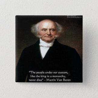 "Martin Van Buren ""Americans Live"" Wisdom Gifts 2 Inch Square Button"