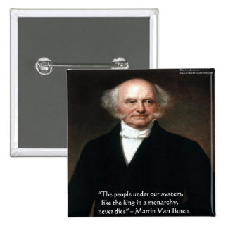 "Martin Van Buren ""Americans Live"" Wisdom Gifts 2 Inch Square Button"
