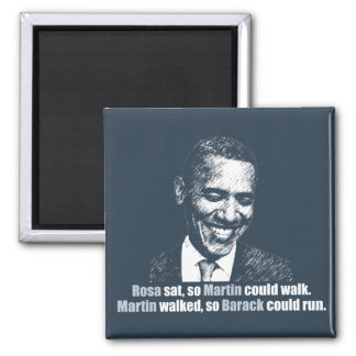 Martin walked so Barack could run. Square Magnet