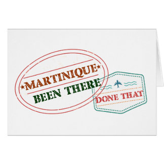 Martinique Been There Done That Card