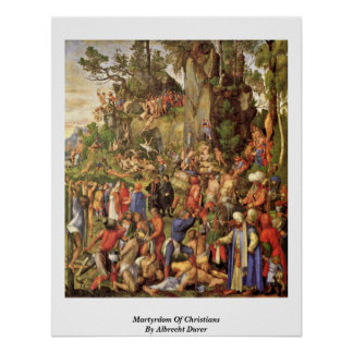Martyrdom Of Christians By Albrecht Durer Poster