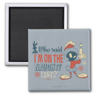 MARVIN THE MARTIAN™- I'm On The Naughty List? Magnet