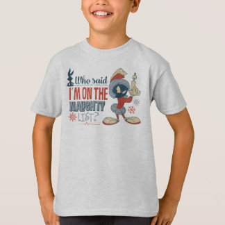 MARVIN THE MARTIAN™- I'm On The Naughty List? T-Shirt