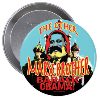 Marx Brother anti Obama Shirt 4 Inch Round Button