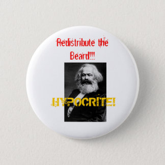 marx, HYPOCRITE!, Redistribute the Beard!!! 2 Inch Round Button