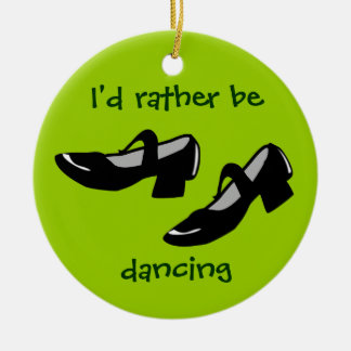 Mary Janes Dance Shoes Id Rather Be Dancing Ceramic Ornament