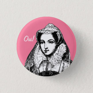 Mary Queen of Scots Yes Pinback 1 Inch Round Button